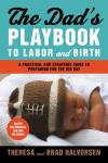 Dad's Playbook to Labor and Birth